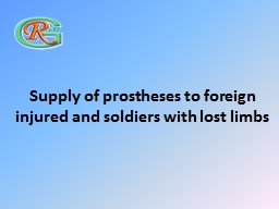 Supply of prostheses to foreign injured and soldiers with l