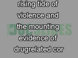 Given the rising tide of violence and the mounting evidence of drugrelated cor