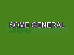 SOME GENERAL