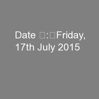 Date :Friday, 17th July 2015