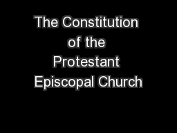 The Constitution of the Protestant Episcopal Church