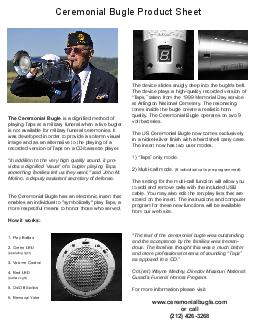 Ceremonial Bugle Product Sheet The Ceremonial Bugle is a dignified method of pl