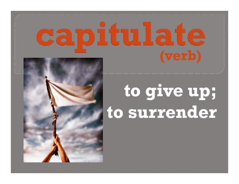 to give up;to give up;