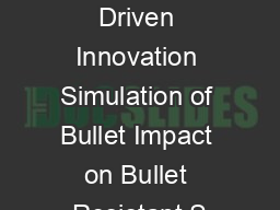 Simulation Driven Innovation Simulation of Bullet Impact on Bullet Resistant S