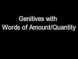 Genitives with Words of Amount/Quantity PowerPoint PPT Presentation