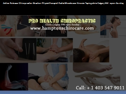 Active Release Chiropractor Graston Physiotherapist Radial Shockwave Kinesio Taping clinic Calgary NW open Sunday