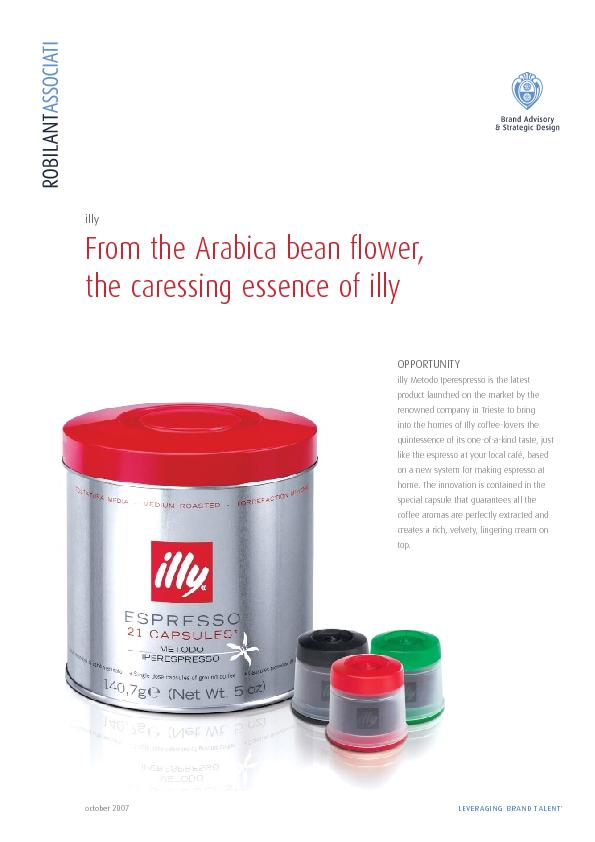 illy From the Arabica bean �ower, the caressing essence of