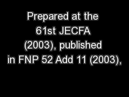 Prepared at the 61st JECFA (2003), published in FNP 52 Add 11 (2003),