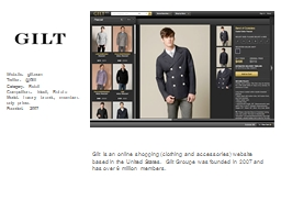 Gilt is an online shopping (clothing and accessories) websi