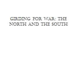 Girding for War: The North and the South PowerPoint PPT Presentation
