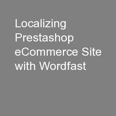 Localizing Prestashop eCommerce Site with Wordfast