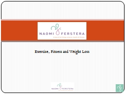 Exercise, Fitness and Weight Loss PowerPoint PPT Presentation