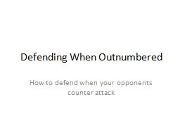 Defending When Outnumbered