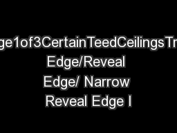 Page1of3CertainTeedCeilingsTrim Edge/Reveal Edge/ Narrow Reveal Edge I
