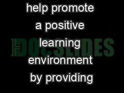 Schools can help promote a positive learning environment by providing