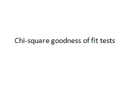 Chi-square goodness of fit tests