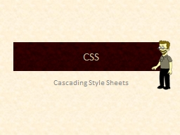 CSS Cascading Style Sheets PowerPoint PPT Presentation