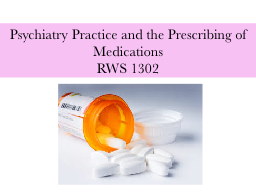 Psychiatry Practice and the Prescribing of Medications
