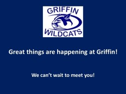Great things are happening at Griffin!