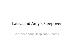 Laura and Amy's Sleepover