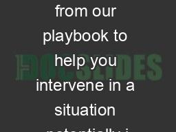 Try a play from our playbook to help you intervene in a situation potentially i