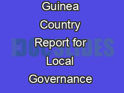 Papua New Guinea Country Report for Local Governance &