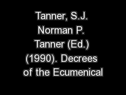 Tanner, S.J. Norman P. Tanner (Ed.) (1990). Decrees of the Ecumenical