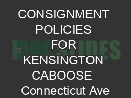 CONSIGNMENT POLICIES FOR KENSINGTON CABOOSE  Connecticut Ave