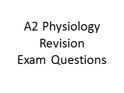 A2 Physiology Revision
