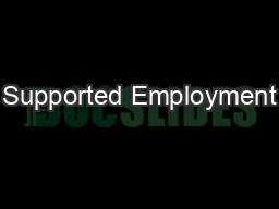 Supported Employment PowerPoint PPT Presentation