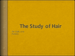 The Study of Hair