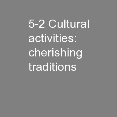 5-2 Cultural activities: cherishing traditions