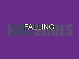 FALLING PowerPoint PPT Presentation