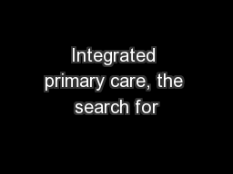 Integrated primary care, the search for