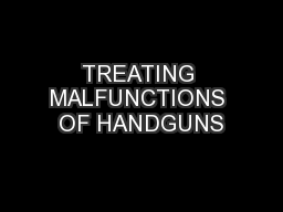 TREATING MALFUNCTIONS OF HANDGUNS PowerPoint PPT Presentation