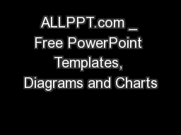 ALLPPT.com _ Free PowerPoint Templates, Diagrams and Charts PowerPoint PPT Presentation