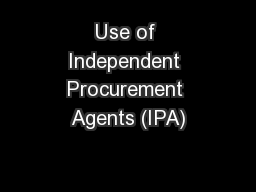 Use of Independent Procurement Agents (IPA)