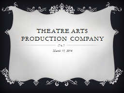 Theatre Arts Production Company PowerPoint PPT Presentation