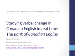 Studying verbal change in Canadian English in real time: