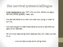 Our survival system is killing us
