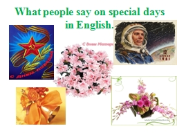 What people say on special days in English. PowerPoint Presentation, PPT - DocSlides