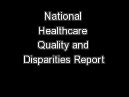 National Healthcare Quality and Disparities Report