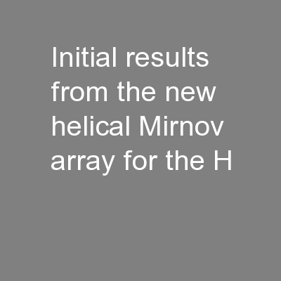 Initial results from the new helical Mirnov array for the H