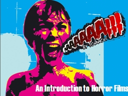 An Introduction to Horror Films PowerPoint PPT Presentation
