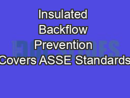 Insulated Backflow Prevention Covers ASSE Standards PowerPoint PPT Presentation