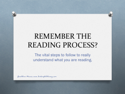REMEMBER THE READING PROCESS?