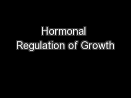 Hormonal Regulation of Growth PowerPoint PPT Presentation