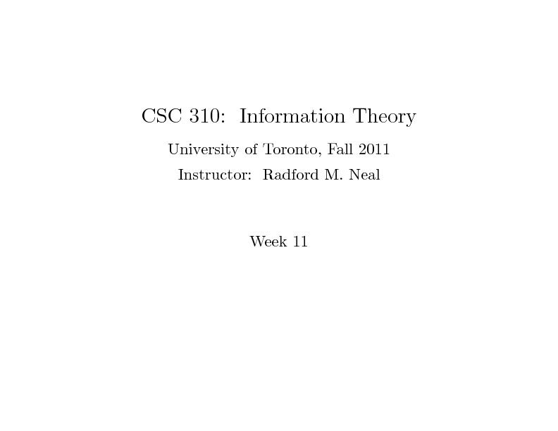 CSC310:InformationTheoryUniversityofToronto,Fall2011Instructor:Radford