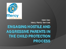 Engaging Hostile and Aggressive parents in the Child Protec