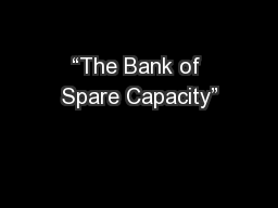 """The Bank of Spare Capacity"""